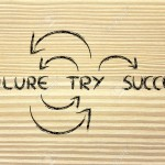if you try and fail, tr again until success